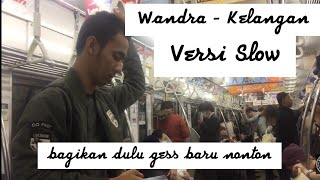 Wandra - Kelangan (Slow Version)