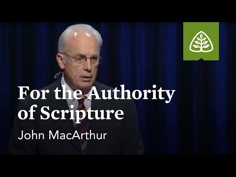 John MacArthur: For the Authority of Scripture
