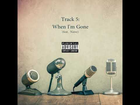 M.I Abaga & A-Q - When I'm Gone ft. Nawe (Official Audio)   The Live Report EP