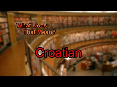 What does Croatian mean?