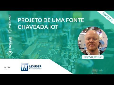 Webinar: Projeto de uma fonte Chaveada IoT