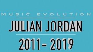 JULIAN JORDAN: MUSIC EVOLUTION (2011 - 2019)