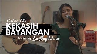 KEKASIH BAYANGAN - CAKRA KHAN Cover by Lia Magdalena feat Adi Dharmawan MP3