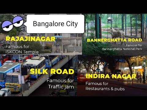 Bangalore City - Areas and it's attractions Koramangala | BTM Layout | Electronic City | Rajajinagar