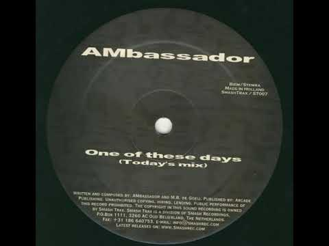Ambassador - One Of These Days (Today's Mix) (1999)