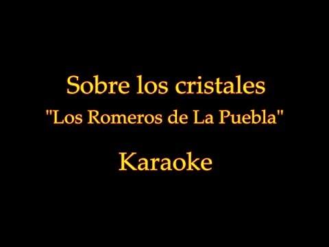 Sobre los Cristales - Los Romeros de La Puebla - Karaoke