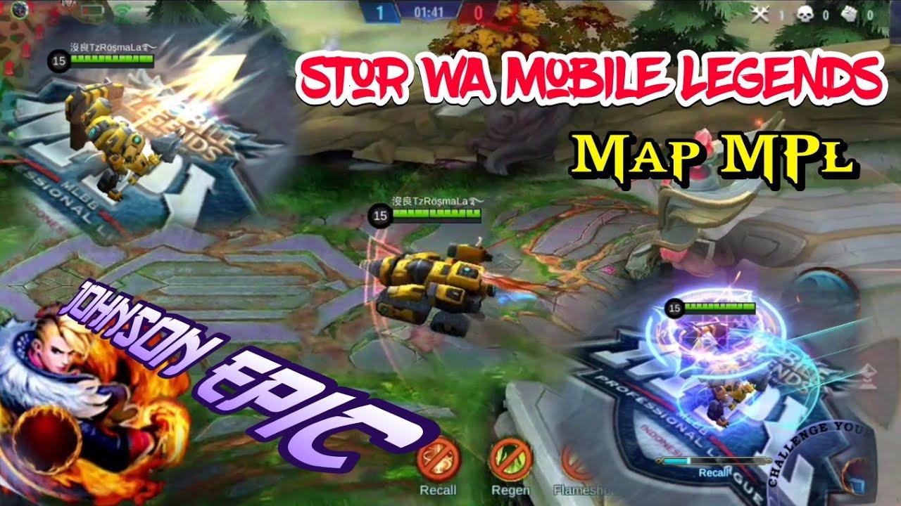 Story WA Mobile Lgends EPIC Ter-Keren || Jhonson Map MPL