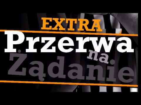 Przerwa na Żądanie EXTRA (09.10.2013)
