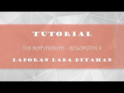 TUTORIAL LAPORAN LABA DITAHAN - KELOMPOK 8