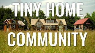 Tiny Home Community Opportunities - Incredible Tiny Homes