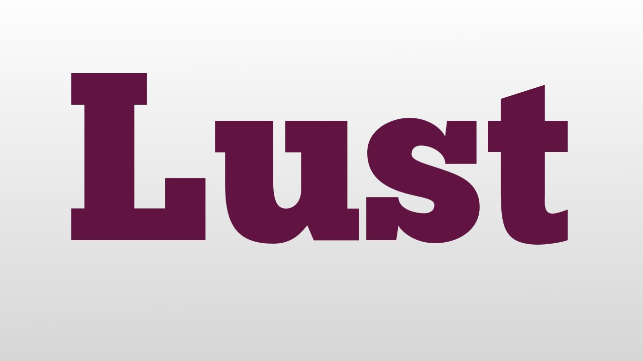 I Lust You Meaning In English