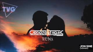 Jon Sine Dawning Remix Cardozo ThomC