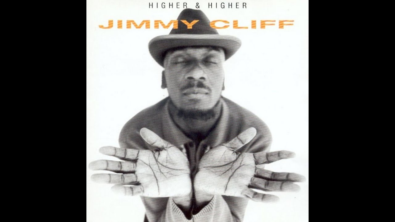 Jimmy Cliff  Higher & Higher  Youtube