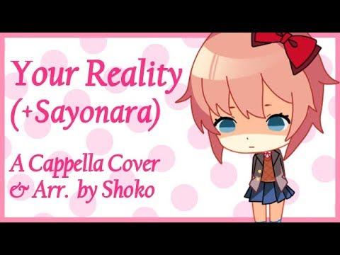 [❀Shoko] Your Reality ~ Acapella Arrangement [Doki Doki Literature Club Theme Song]