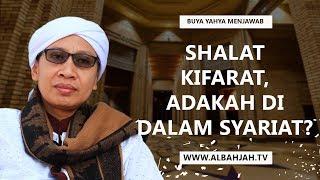 Shalat Kifarat, Adakah di Dalam Syariat? - Buya Yahya Menjawab 2017 Video