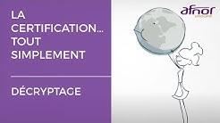 La certification... tout simplement !