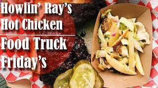 Howlin' Ray's Hot Chicken | Food Truck Friday