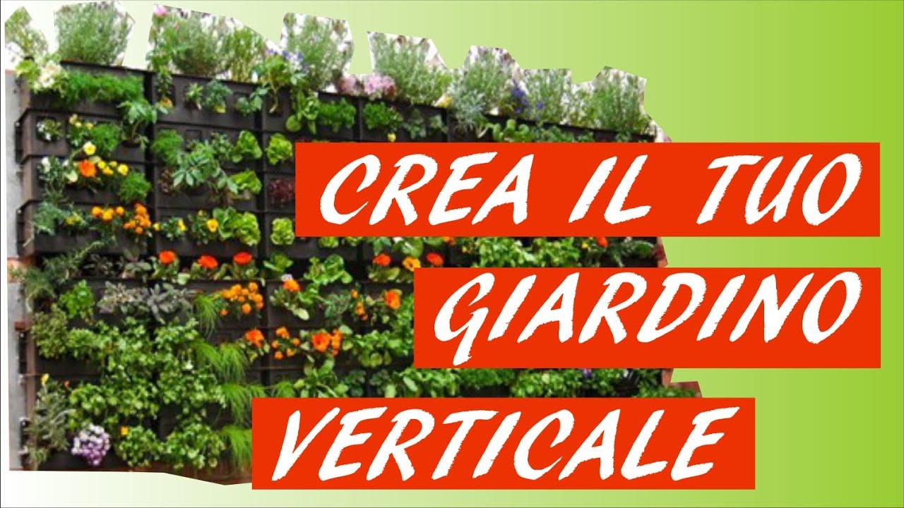 Come creare il tuo giardino o orto verticale youtube - Creare un giardino sul balcone ...
