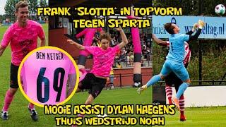 Frank 'Slotta' in topvorm tegen Sparta, Mooie assist Dylan Haegens, Thuiswedstrijd Noah!