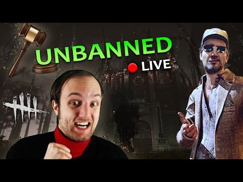 Dead by Daylight - LIVE - Unbanned