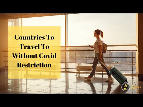 Top 9 Countries to Travel to without Covid Restriction 2021