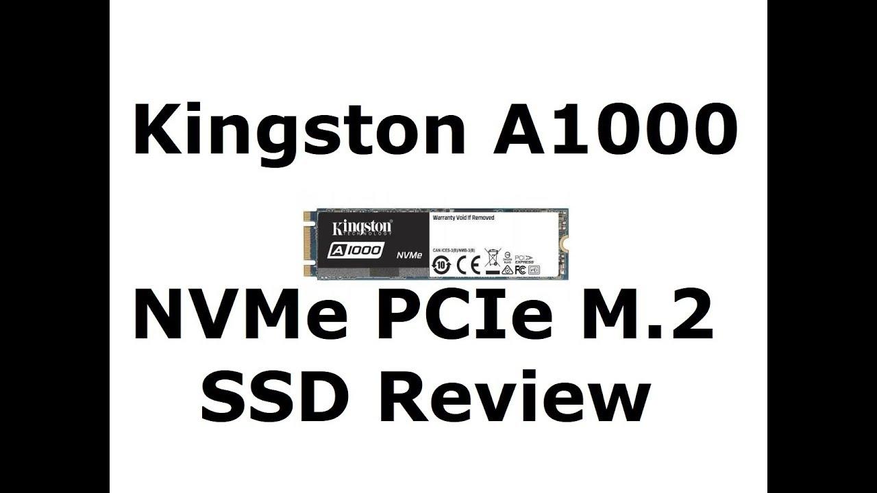 Kingston A1000 480gb M 2 Nvme Pcie 3 0 X2 Ssd Review Youtube