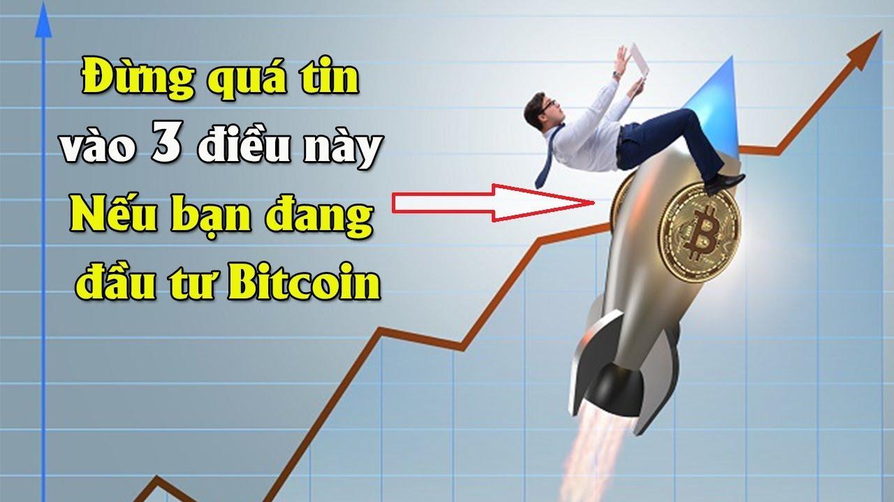 Đừng quá tin vào 3 điều này nếu bạn đang đầu tư Bitcoin | Xu hướng làm giàu