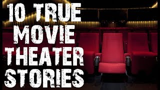 10 TRUE Creepy & Disturbing Movie Theater Horror Stories | (Scary Stories)