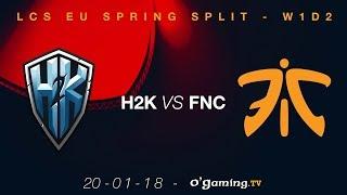 Video H2k vs Fnatic - LCS EU Spring Split 2018 - Week 1 Day 2 - League of Legends download MP3, 3GP, MP4, WEBM, AVI, FLV September 2018