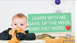 Baixar LEARN WITH ME. DAY OF THE WEEK. BABY FIST WORD ♥️.