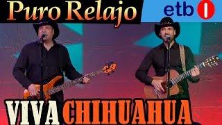 Video Puro Relajo 'Viva Chihuahua' - Puro Relajo en directo en ETB - Oholtzan HD download MP3, 3GP, MP4, WEBM, AVI, FLV Juni 2018