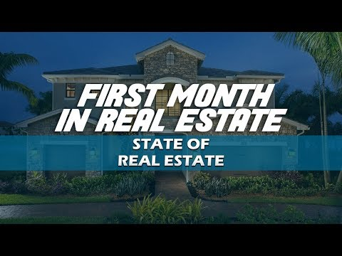 First Month In Real Estate - State of Real Estate