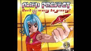 Alien Project - Who Has The Marijuana