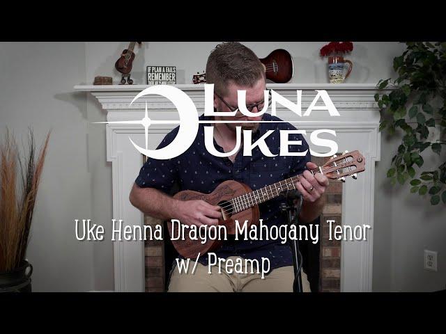 Luna Henna Dragon Mahogany Tenor Ukulele w/ Preamp