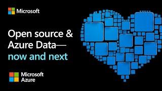 Open source and Azure Data | Microsoft European Virtual Open Source Summit