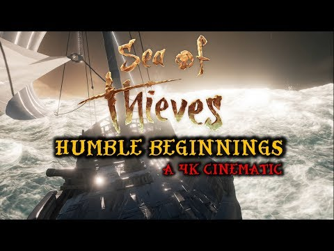 Humble Beginnings: A Sea of Thieves Cinematic [4K]