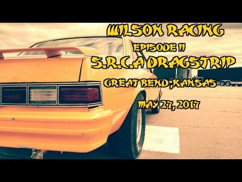 Wilson Racing 2017 Episode II-S.R.C.A Dragstrip Great Bend, KS