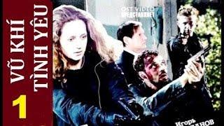 Vũ khí Tình yêu. Tập 1 | Phim hình sự, tội phạm, tâm lý thời hiện đại