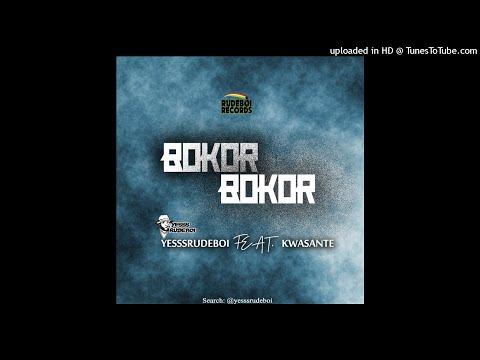 Yesssrudeboi feat. Kwasante - Bokor Bokor [Audio Slide]