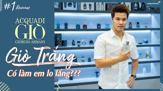 Acqua Di Gio  - Soái Ca Áo Trắng - Review Nước Hoa