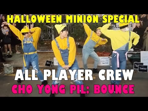 20181027 All Player Crew // Cho Yong Pil: Bounce [HALLOWEEN MINION SPECIAL]