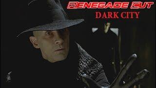 Dark City - Renegade Cut