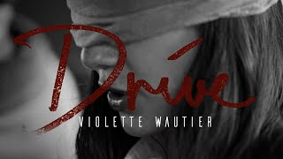 Violette Wautier - Drive (Official Music Video)