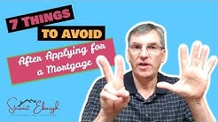 7 Things Not To Do After Applying for a Mortgage