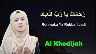 LIRIK Rohmaka Ya Robbal Ibadi - Ai Khodijah Sholawat Merdu Terbaru