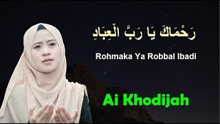 Download LIRIK Rohmaka Ya Robbal Ibadi - Ai Khodijah Sholawat Merdu Terbaru