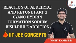 Reactions of aldehyde and ketones ( part 1)-IITJEE|NEET concepts