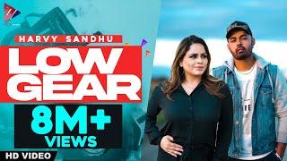 Low Gear | Harvy Sandhu | Gurlej Akhtar | New Punjabi Songs 2020