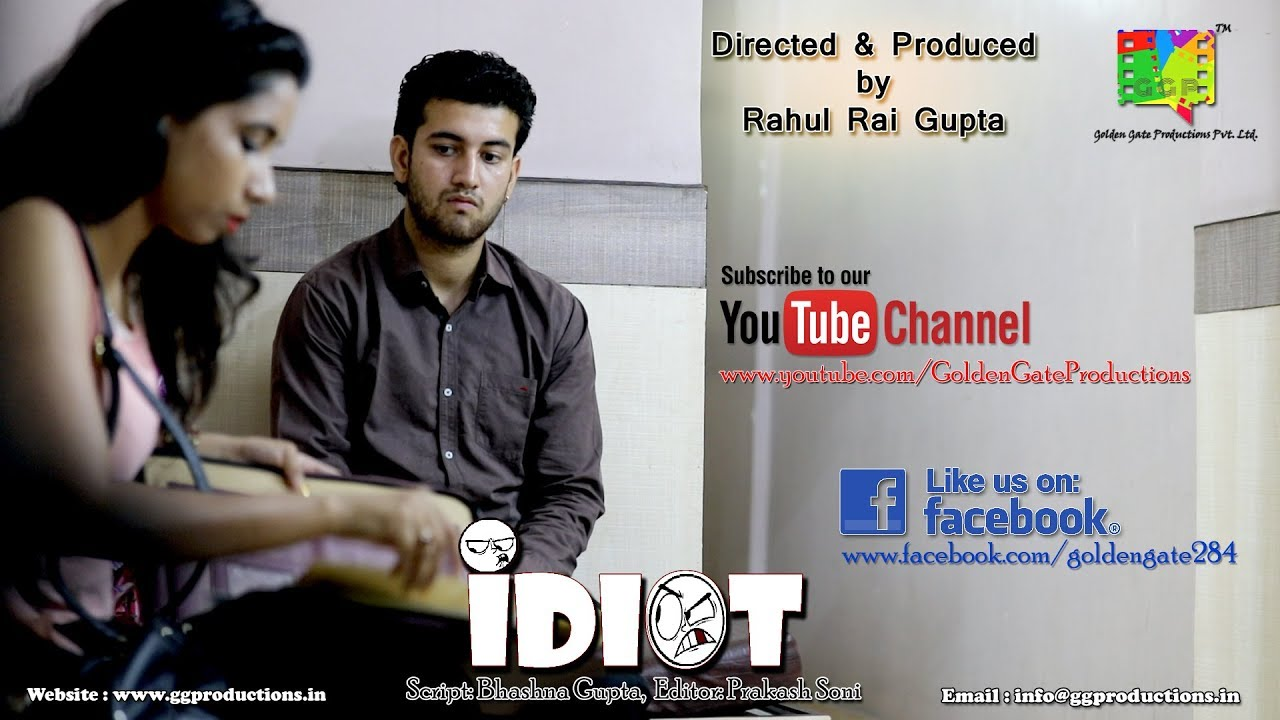 Idiot II Hindi Short Film by Rahul Rai Gupta II GGP II September, 2017