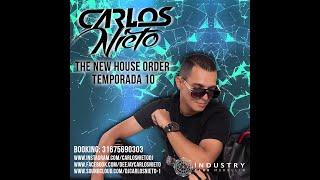 Set Deejay Carlos Nieto - Cali Colombia ( The New House Order ) Temporada 10